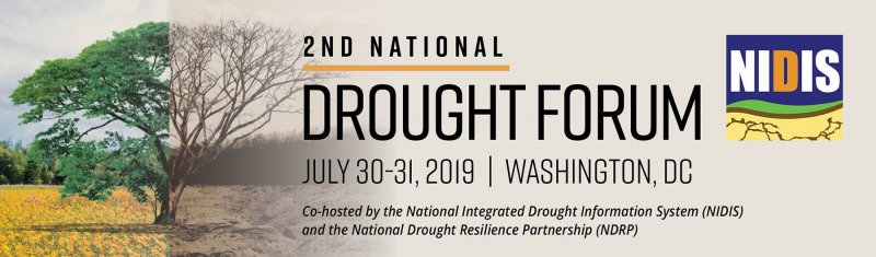 Forum banner by NIDIS with a picture of a tree that is dried up on half of a side and the other side nice and green. Also has the dates July 30-31, 2019 in Washington, DC. Forum is Co-hosted by the National Integrated Drought Information System (NIDIS) and the National Drought Resilience Partnership (NDRP)
